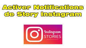 Comment activer les notifications de story sur Instagram