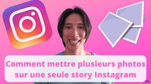 comment mettre plusieurs photos dans une seule story Instagram