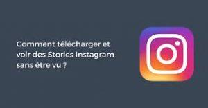 comment voir une story Instagram sans etre vu