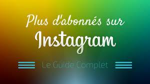 comment augmenter ses abonnements sur Instagram 1